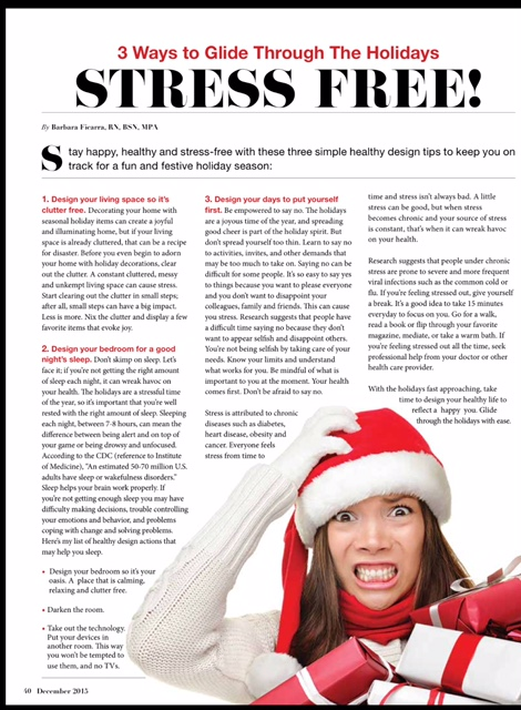 Barbara Ficarra, RN, BSN, MPA Published- In Print Article Latin Times Magazine 3 Ways to Glide Through the Holidays Stress Free By Barbara Ficarra BarbaraFicarra.com | 3 Healthy Design Tips for Stress Free Holidays